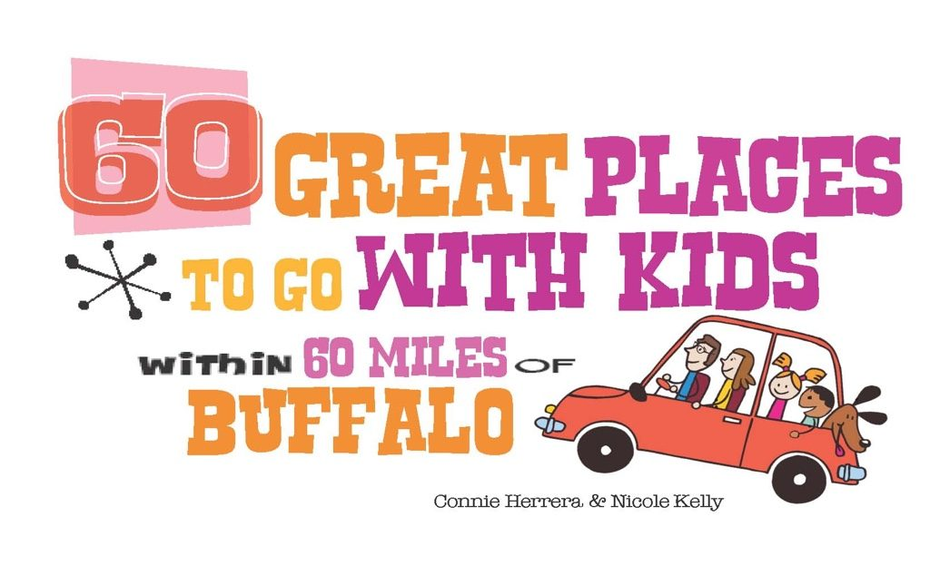 60 Great Places to Go With Kids Within 60 Miles of Buffalo
